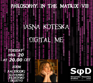 Filozofija v matrici VIII: Jasna Koteska – Digital me ontology and ethics